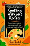Sindell, Cheryl: Cooking Without Recipes