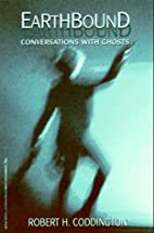 Earthbound: Conversations With Ghosts by…