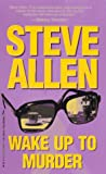 Allen, Steve: Wake Up To Murder