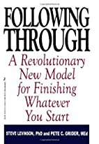 Following Through: a Revolutionary New Model…