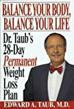 Taub, Edward A.: Balance Your Body, Balance Your Life