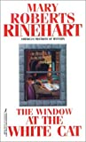 Rinehart, Mary Roberts: Window at the White Cat