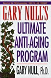 Null, Gary: How to Live Forever : The Ultimate Anti-Aging