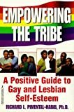 Pimental-Habib, Richard L.: Empowering the Tribe: A Positive Guide to Gay and Lesbian Self-Esteem