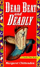 Dead Beat and Deadly by Margaret Chittenden