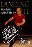 Scott Hamilton: Landing It: My Life On And Off The Ice