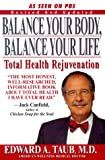 Taub, Edward A.: Balance Your Body, Balance Your Life : The Wellness Code - Look Healthy, Feel Healthy, Stay Healthy!