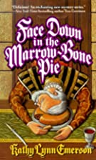 Face Down in the Marrow-Bone Pie by Kathy&hellip;