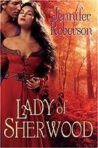 Lady Of Sherwood by Jennifer Roberson
