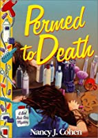 Permed To Death by Nancy J. Cohen