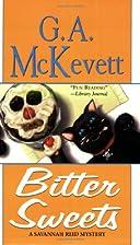 Bitter Sweets by G. A. McKevett