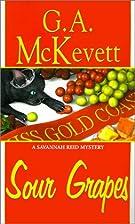 Sour Grapes by G. A. McKevett