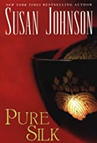 Pure Silk by Susan Johnson