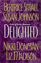 Delighted [Anthology] by Bertrice Small