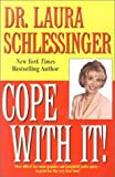 Schlessinger, Laura: Cope With It!