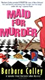 Colley, Barbara: Maid for Murder