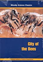 City of the Bees by Moody Science Classics