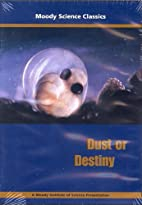 Dust or Destiny by Moody Science Classics