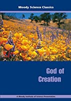 God of Creation by Moody Science Classics