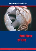Red River of Life by Moody Science Classics