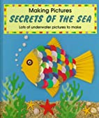 Secrets of the Sea (Making Pictures series)…