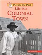 Life in a Colonial Town (Picture the Past)&hellip;