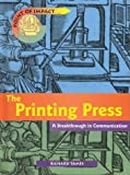 Tames, Richard: Printing Press: A Breakthrough in Communication