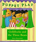 Goldilocks and the three bears by Moira…