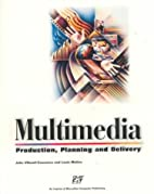 Multimedia Production, Planning and Delivery…
