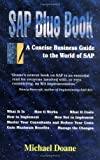 Doane, Michael: Sap Bluebook: A Concise Business Guide to the World of Sap
