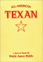 All-American Texan : a book of poetry by…