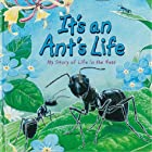 It's an Ant's Life by Steve Parker
