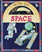 Space (On the Spot) by Angela Royston