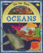 Oceans (On the Spot) by Moria Butterfield