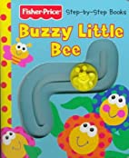 Buzzy Little Bee (Fisher-Price First Steps)…