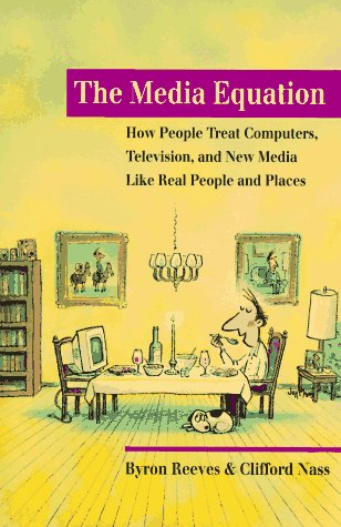 the-media-equation-how-people-treat-computers-television-and-new-media-like-real-people-and-places-csli-lecture-notes