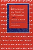 Knuth, Donald E.: Elements pour une histoire de l'informatique (CSLI Lecture Notes) (French Edition)