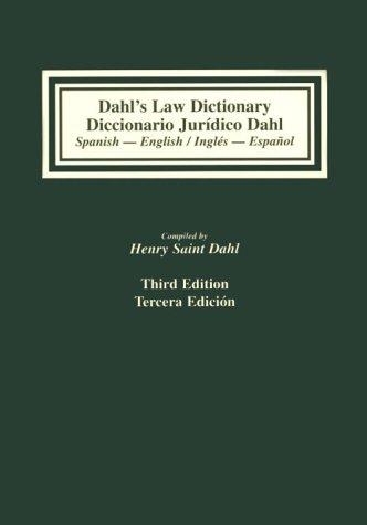 diccionario-jurdico-espaol-ingls-ingls-espaol-dahls-law-dictionary-an-annotated-legal-dictionary-including-authoritative-definitions