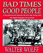 Bad times, good people : a Holocaust…