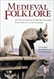 McNamara, John: Medieval Folklore: An Encyclopedia of Myths, Legends, Tales, Beliefs, and Customs