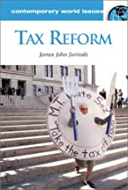 Tax Reform: A Reference Handbook by James…