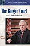 Yarbrough, Tinsley E.: The Burger Court: Justices, Rulings, and Legacy