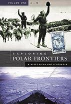 Exploring Polar Frontiers: A Historical…