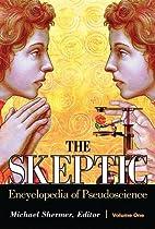 The Skeptic Encyclopedia of Pseudoscience 2…