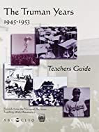 The Truman Years: 1945 - 1953 (Teaching With…