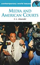 Media and American Courts: A Reference…