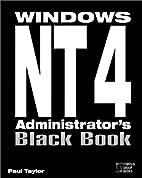 Windows NT 4 Administrator's Black Book: The…
