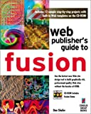 Shafer, Dan: Web Publisher's Guide to Fusion: Your Step-By-Step Project Book to Designing Incredible Web Pages With Netobject's Fusion