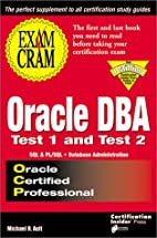 Oracle DBA Exam Cram: Test 1 and Test 2:…