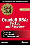 Wong, Debbie: Oracle 8 DBA: Backup and Recovery Exam Cram